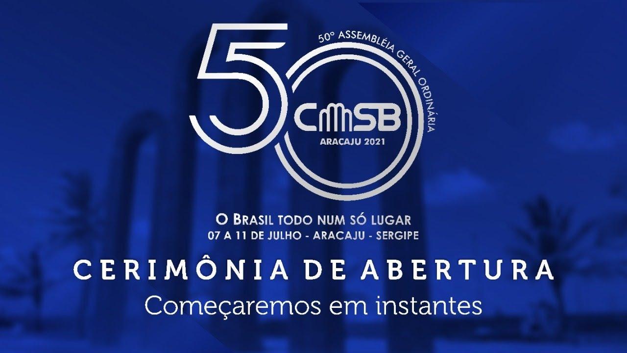 Download CERIMÔNIA DE ABERTURA DA 50ª ASSEMBLEIA GERAL DA CMSB
