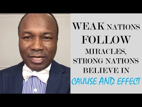 2017-11-24: WEAK NATIONS FOLLOW MIRACLES, STRONG NATIONS BELIEVE IN CAUUSE AND EFFECT