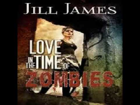 Jill James-   Time of Zombies, 01 -  Love in the Time of Zombies
