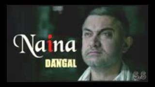 Naina song 2017 Dangal