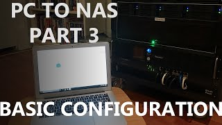 PC to NAS - Part 3 -  Static I…