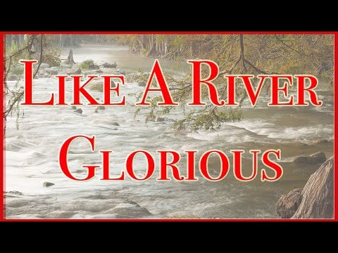 """Like A River Glorious - """"Wye Valley"""""""