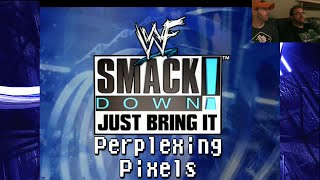 Perplexing Pixels: WWF SmackDown! Just Bring It (PS2) (review/commentary) Ep128