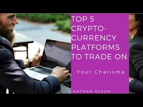 Top 5 Cryptocurrencies of 2018 & Platforms to Trade On | Your Charisma