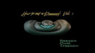 Reason Over Treason - How To Cut A Diamond Vol. 1 (New Full EP)