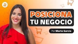 3 Secretos para POSICIONAR Tu Negocio en Redes Sociales - Marta García