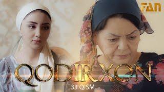 Qodirxon (milliy serial 33-qism)   Кодирхон (миллий сериал 33-кисм)