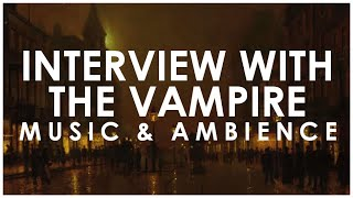 Interview with the Vampire (1994) Music & Ambience