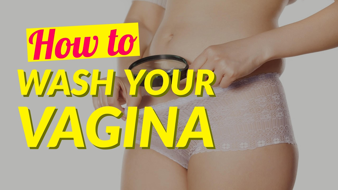 How to properly clean vagina agree