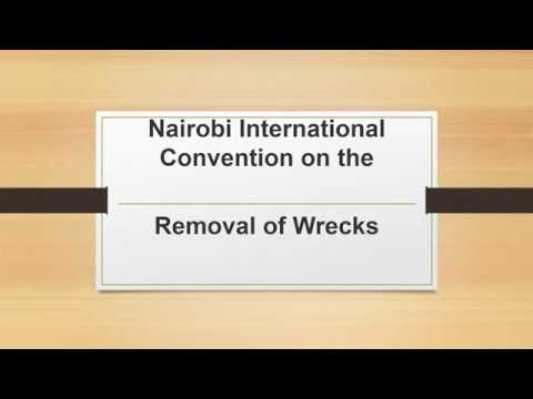 Nairobi International Convention on the Removal of Wrecks as per IMO