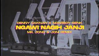 Gambar cover NGAWI NAGIH JANJI - DENNY CAKNAN X NDARBOY GENK ( Mr Jono & Joni REMIX )