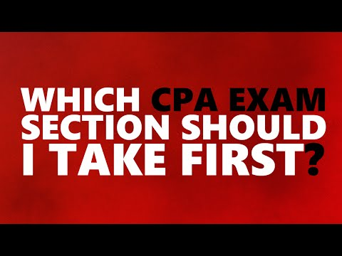 Which Section of the CPA Exam To Take First - MY CPA EXPERIENCE