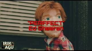 "Lirik Lagu ""PERFECT"" - Ed Sheeran"