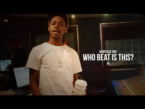 Babyface Ray - Who Beat Is This