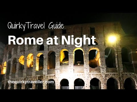 Quirky Travel Guide: Rome at Night