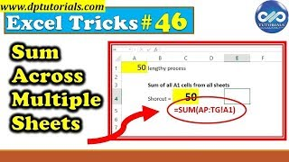 Excel Trick#46 : How to Sum Across Multiple Sheets in Microsoft Excel  || Excel Tips || dptutorials