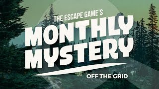 The Escape Game's Monthly Mystery - Off The Grid