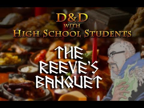 """""""D&D with High School Students"""" S02E02 - The Reeve's Banquet - DnD, Dungeons & Dragons"""