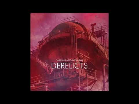 Carbon Based Lifeforms - Derelicts [Full Album]