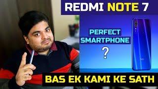 REDMI NOTE 7 PERFECT SMARTPHONE - BAS EK KAMI KE SATH - SABKI LAGA DI
