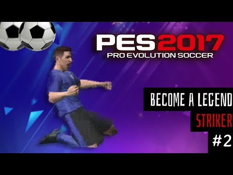 PES 2017 BECOME A LEGEND CAREER MODE Gameplay Walkthrough PART 2   Striker   MAN OF THE MATCH!? [PC]