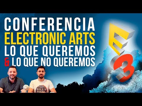 E3 2017 - CONFERENCIA ELECTRONIC ARTS: Lo que queremos & lo que no queremos.