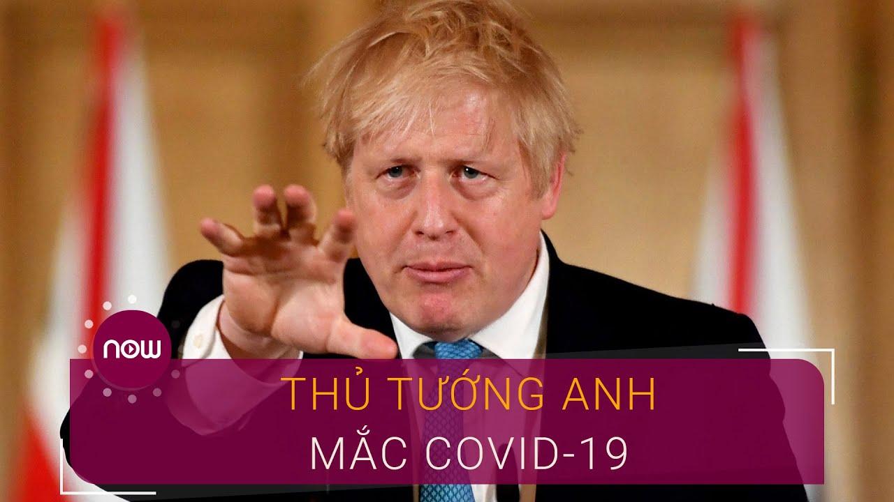 Thủ tướng Anh xác nhận mắc Covid-19 | VTC Now