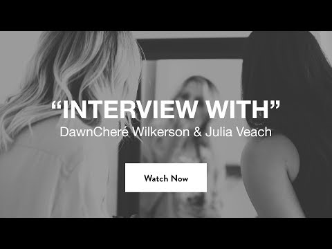 Interview with DawnCheré Wilkerson & Julia Veach