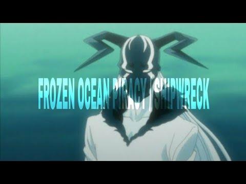 TYRANT XENOS x AUXXK - FROZEN OCEAN PIRACY / SHIPWRECK  (PROD. IDSTAYAWAYTOO)