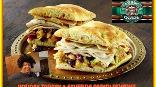 Starbucks® Holiday Turkey & Stuffing Panini REVIEW!