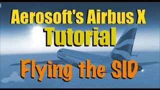 HOW TO FLY A SID IN THE AIRBUS X FOR FSX