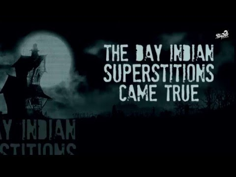 When Indian Superstitions Come True