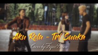 Gambar cover AKU RELA -TRI SUAKA Cover by Fajar Iswan (Official Video Clip)