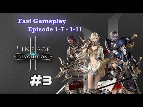 Fast Gameplay Episode 1-7 - 1-11 | Lineage 2 Revolution #3