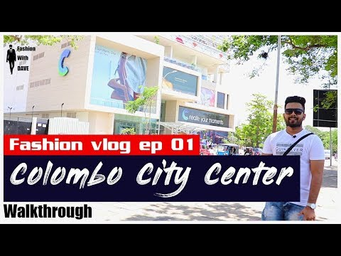 Colombo City Center walkthrough ( Fashion vlog ep 01)