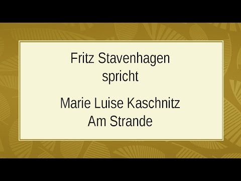 Marie Luise Kaschnitz Am Strande Youtube