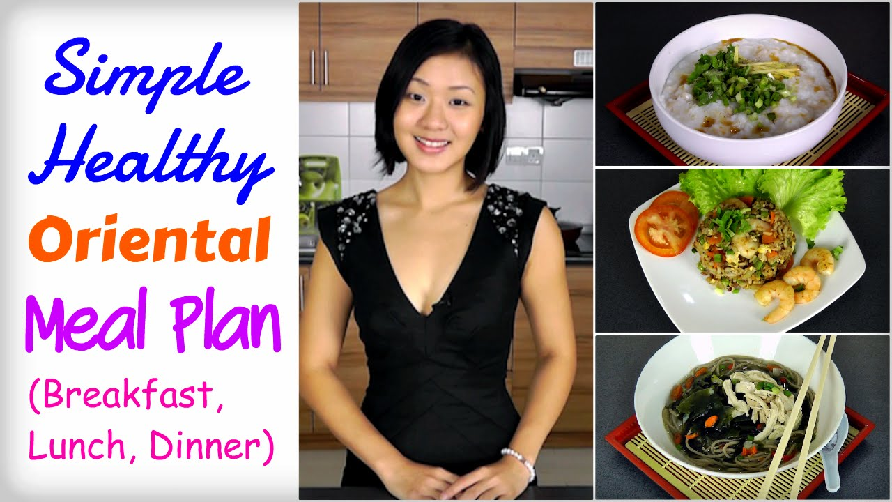 Daily diet for good health - Healthy Asian Meal Plan To Lose Weight Breakfast Lunch Dinner Youtube