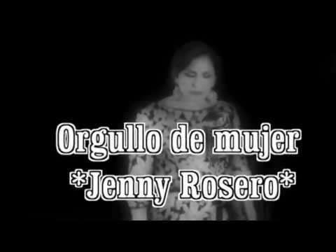 Orgullo de mujer / Por nada del mundo - JENNY ROSERO ( Letra )