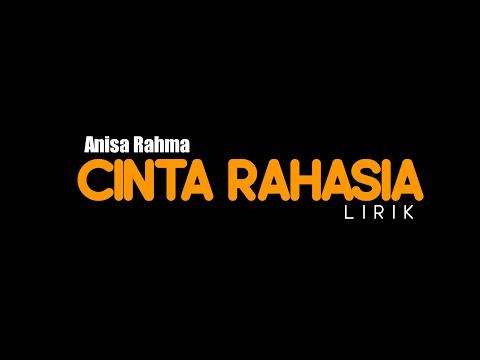 Lirik CINTA RAHASIA anisa rahma ADELLA || ( Official video lirik)