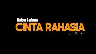 Download lagu Lirik CINTA RAHASIA anisa rahma ADELLA MP3