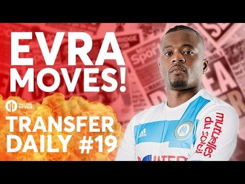 Evra to Marseille, Sean Goss, Felipe Anderson | Manchester United Transfer News | Transfer Daily #19