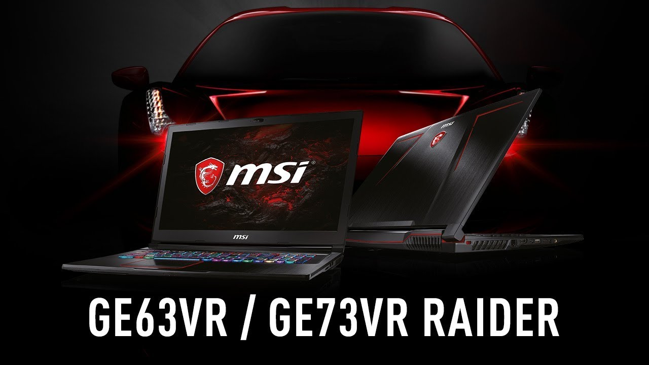 Hands on MSI GE63VR Raider und GE73VR Raider