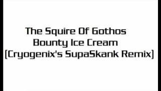 The Squire Of Gothos - Bounty Ice Cream (Cryogenix