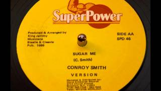 Conroy Smith - Sugar Me
