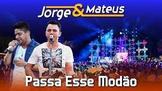 Baixar Jorge e Mateus - Passa Esse Modão - [DVD Ao Vivo em Jurerê] - (Clipe Oficial)