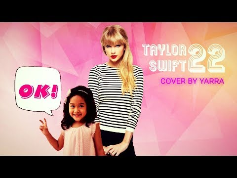 Taylor Swift - 22 (Twenty Two) Cover By Yarra