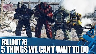 Fallout 76 - 5 Things We Can't Wait To Do