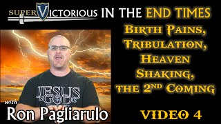 Revelation Rapture Left Behind - Birth Pains, The Great Tribulation, Heaven Shaking, The 2nd Coming