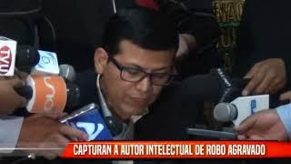 CAPTURAN A AUTOR INTELECTUAL DE ROBO AGRAVADO
