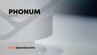 beyerdynamic | Phonum - How To